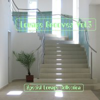 Lounge Grooves Vol. 3 - Special Lounge Collection — сборник
