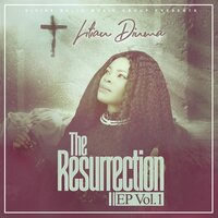 The Resurrection EP, Vol. 1 — Lilian Dinma