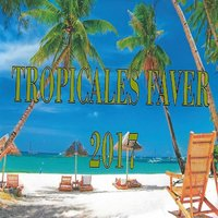 Tropicales Faver 2017 — сборник
