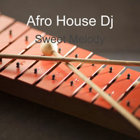 Sweet Melody — Afro House Dj