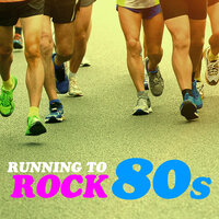Running to Rock in the 80s — Rock Classic Hits AllStars