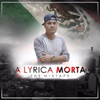 La Lyrica Mortal the Mix Tape — Dan La Lyrica Mortal