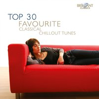 Top 30 Favourite Classical Chillout Tunes — сборник