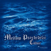 Tsunami — Mellow Psychedelic Culture