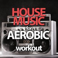 House Music for Aerobic Workout — сборник