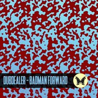 Badman Forward — DUBDEALER