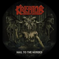 Hail to the Hordes — Kreator