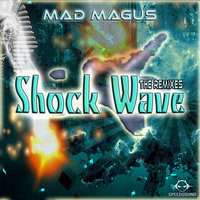 Shock Wave The Remixes — Mad Magus