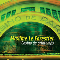Casino De Printemps — Maxime Le Forestier