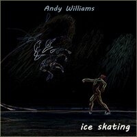 Ice Skating — Andy Williams