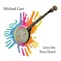Give Me Your Hand — Michael Carr