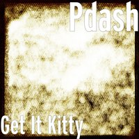 Get It Kitty — Pdash