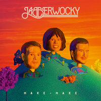 Make Make — Jabberwocky