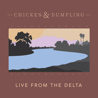Live from the Delta — Chicken & Dumpling