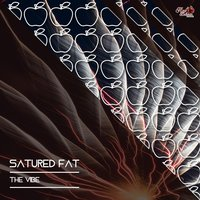 The Vibe — Satured Fat
