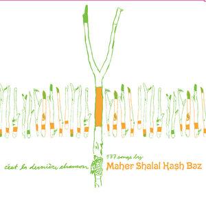 Maher Shalal Hash Baz - Kabira Bay