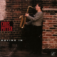 Moving In — Chris Potter