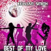 Best of My Love — Kellian Smith