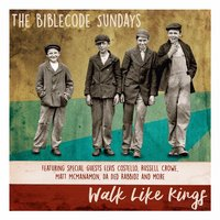 Walk Like Kings — The BibleCode Sundays