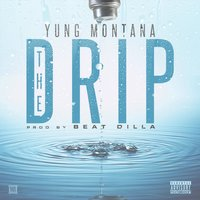 The Drip — Yung Montana