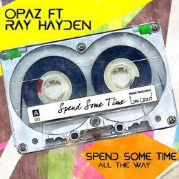 Spend Some Time — Ray Hayden, Opaz