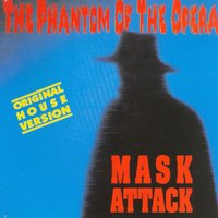 The Phantom of the Opera — Mask Attack