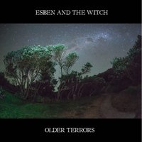 Older Terrors — Esben and the Witch