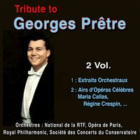 Tribute to Georges Prêtre — Royal Philharmonic Orchestra, Maria Callas, Georges Pretre, Jane Berbie, Gianna D'Angelo, Nicolai Gedda