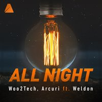 All Night — Woo2tech, Arcuri, WELDON