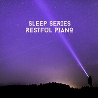 Sleep Series - Restful Piano — Relaxing Chill Out Music