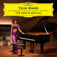 The Berlin Recital — Yuja Wang