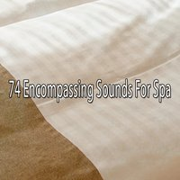 74 Encompassing Sounds For Spa — Spa