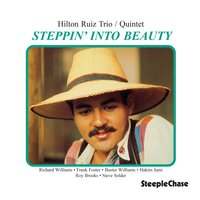Steppin' into Beauty — Frank Foster, Buster Williams, Hilton Ruiz, Richard Williams, Roy Brooks, Hakim Jami