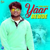 Yaar Bewde - Single — Rahul Kadyan