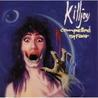 Compelled By Fear — Killjoy