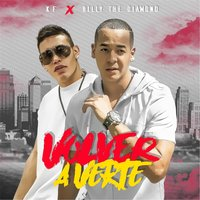 Volver a Verte — KF & Billy the Diamond