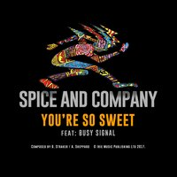 So Sweet — Spice And Company, Rob Wells, Busy Signal, Spice & Company