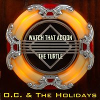 Watch That Action — King Curtis, O.C. & the Holidays