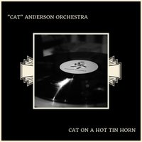 "Cat On A Hot Tin Horn — ""Cat"" Anderson Orchestra"
