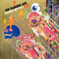 Greatest Hits, Vol. 1 — Flaming Lips