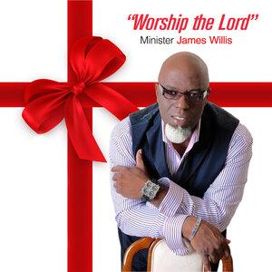 Minister James Willis, Felicia Cox Cudjoe - Worship the Lord
