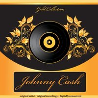 Gold Collection — Johnny Cash, Johnny Cash & the Tennessee Two
