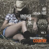 Vintage Plug 60: Session 102 - Traditional Country, Vol. 2 — сборник