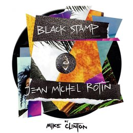 Black Stamp - Jean Michel Rotin by Mike Clinton — Jean Michel Rotin, Mike Clinton, Jean Michel Rotin, Mike Clinton