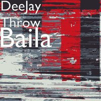 Baila — DeeJay Throw