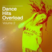 Dance Hits Overload, Vol. 2 — Dance Hits 2014, Ultimate Dance Hits, Dance Hits 2015