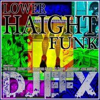 Lower Haight Funk — DJ EFX