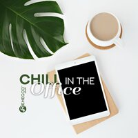Chill in the Office: Best Tracks to Get You Through the Day — сборник