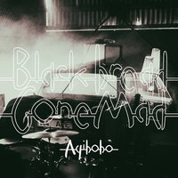 Ayibobo — Black Bread Gone Mad