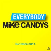 Everybody — Tony T., Mike Candys feat. Evelyn & Tony T